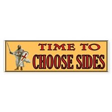 CHOOSE SIDES Bumper Bumper Sticker