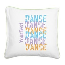Customize DANCE DANCE DANCE Square Canvas Pillow