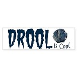 Drool is cool Mastiff Bumper Bumper Sticker