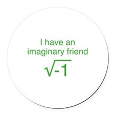I Have An Imaginary Friend Round Car Magnet