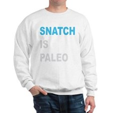 Snatch is Paleo Sweatshirt