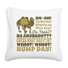 Funny New Years 2014 Hump Day Square Canvas Pillow