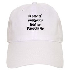 Feed me Pumpkin Pie Baseball Cap