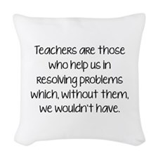 Teachers Are Those Who Help Us In Woven Throw Pill