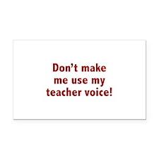 Don't Make Me Use My Teacher Voice! Rectangle Car