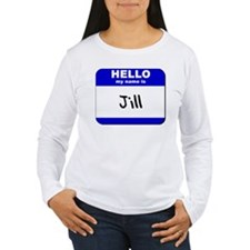 hello my name is jill T-Shirt