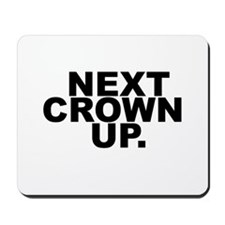 NEXT CROWN UP. Mousepad