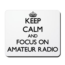 Keep calm and focus on Amateur Radio Mousepad