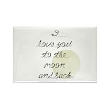 I love you to the moon and back Magnets