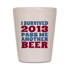 I Survived 2013 Pass Me Another Beer Shot Glass