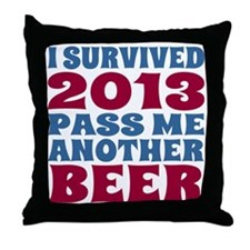 I Survived 2013 Pass Me Another Beer Throw Pillow