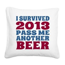 I Survived 2013 Pass Me Anoth Square Canvas Pillow