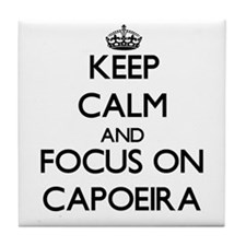 Keep calm and focus on Capoeira Tile Coaster