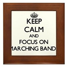 Keep calm and focus on Marching Bands Framed Tile
