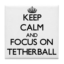 Keep calm and focus on Tetherball Tile Coaster