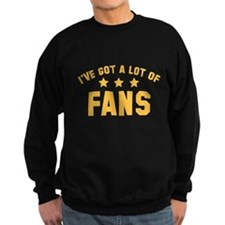 I've Got A Lot Of Fans Sweater