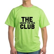 Under The Bus Club T-Shirt