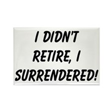 retirement surrendered Rectangle Magnet