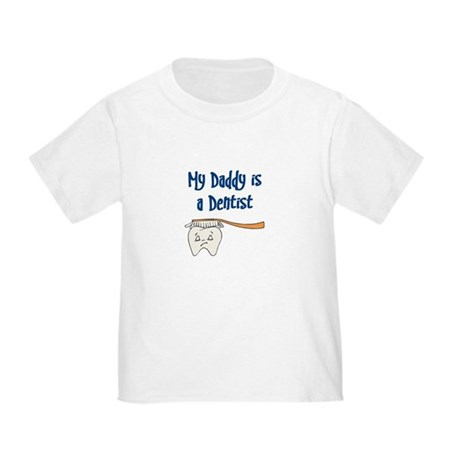 My Daddy Is A Dentist Toddler T-Shirt