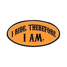 I ride, therefore I am. Patches
