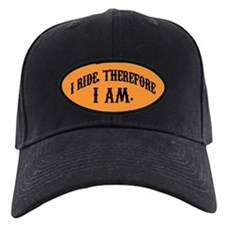 I ride, therefore I am. Baseball Hat