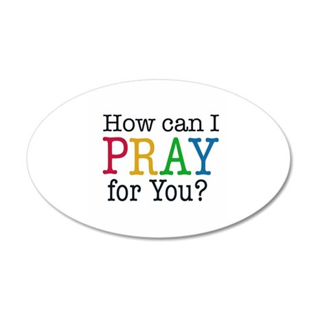 How can I PRAY for you? Wall Decal
