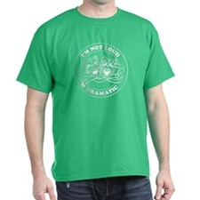 I'M NOT LOUD I'M DRAMATIC round badge design T-Shirt