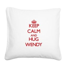 Keep Calm and Hug Wendy Square Canvas Pillow