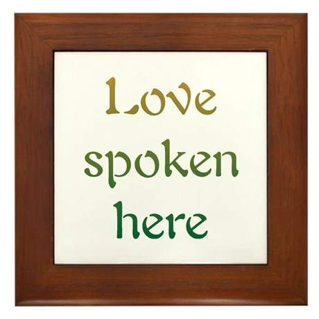 Love Spoken Here Framed Tile