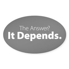 Decal: The Answer? It Depends. Decal