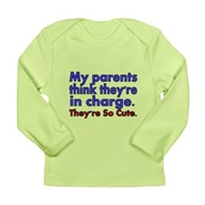 My Parents Think Theyre In Charge Long Sleeve T-Sh