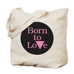 BORN TO LOVE Tote Bag