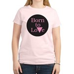 BORN TO LOVE Women's Light T-Shirt