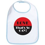 LOVE SO GAY Bib