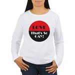 LOVE SO GAY Women's Long Sleeve T-Shirt