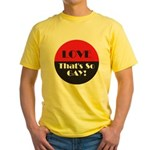 LOVE SO GAY Yellow T-Shirt