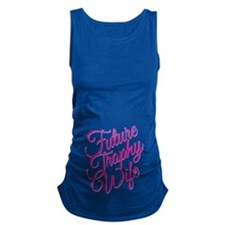 FUTURE TROPHY WIFE Maternity Tank Top