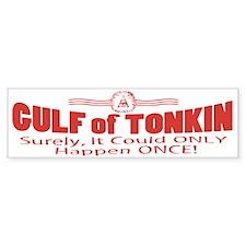 Tonkin Only Once Bumper Bumper Sticker