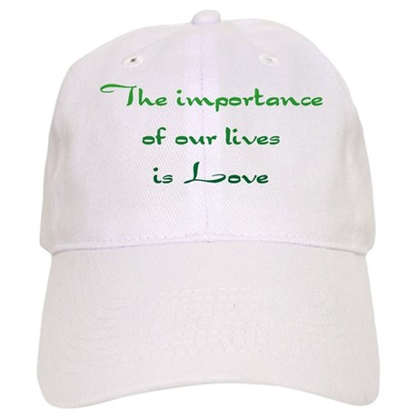 Importance is Love Baseball Cap