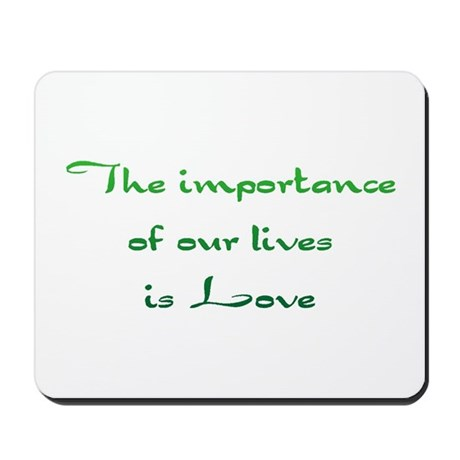 Importance is Love Mousepad