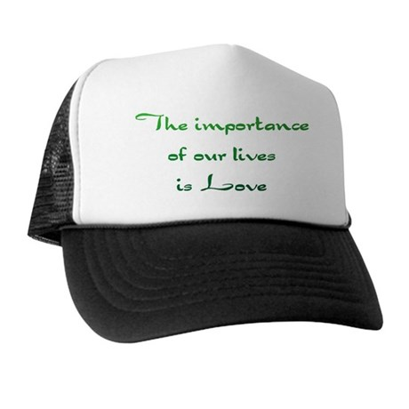 Importance is Love Trucker Hat