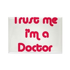 TRUST ME I'M A DOCTOR Rectangle Magnet (100 pack)