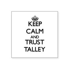 Keep calm and Trust Talley Sticker