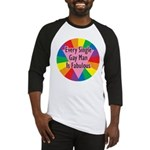 EVERY SINGLE GAY MAN FABULOUS Baseball Jersey