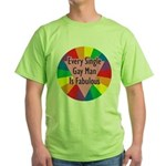 EVERY SINGLE GAY MAN FABULOUS Green T-Shirt