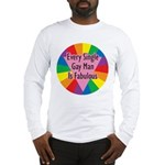 EVERY SINGLE GAY MAN FABULOUS Long Sleeve T-Shirt