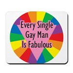 EVERY SINGLE GAY MAN FABULOUS Mousepad