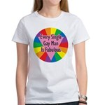 EVERY SINGLE GAY MAN FABULOUS Women's T-Shirt
