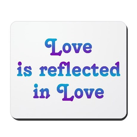 Love Reflected Mousepad