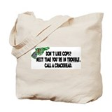 Don't like cops...call crackh Tote Bag